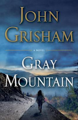 Image for Gray Mountain  **SIGNED & DATED 1st Edition /1st Printing**