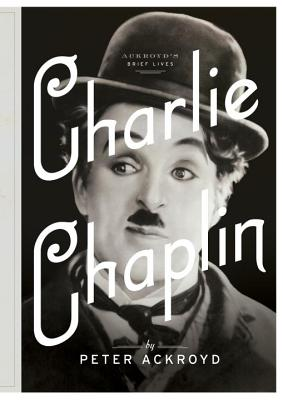 Image for Charlie Chaplin: A Brief Life (Ackroyd's Brief Lives)