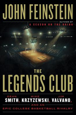 Image for The Legends Club: Dean Smith, Mike Krzyzewski, Jim Valvano, and an Epic College Basketball Rivalry