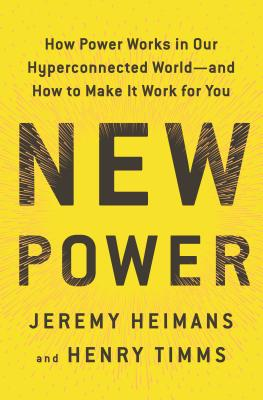 Image for New Power: How Power Works in Our Hyperconnected World--and How to Make It Work for You