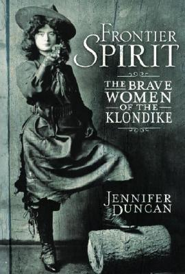 Image for Frontier Spirit:  The Brave Women Of The Klondike