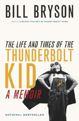 Image for The Life And Times Of The Thunderbolt Kid (Bill Bryson)