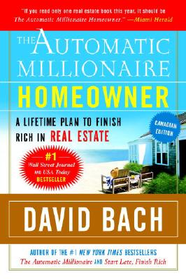 Image for The Automatic Millionaire Homeowner, Canadian Edition: A Powerful Plan to Finish Rich in Real Estate