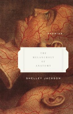 Image for Melancholy of Anatomy: Stories, The