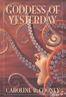 Goddess of Yesterday (Bank Street College of Education Josette Frank Award), Cooney, Caroline B.