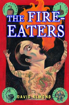 The Fire-Eaters (Costa Children's Book Award (Awards)), Almond, David