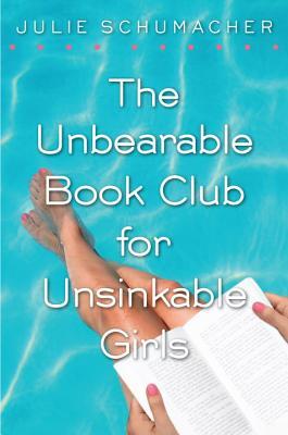 The Unbearable Book Club for Unsinkable Girls, Julie Schumacher