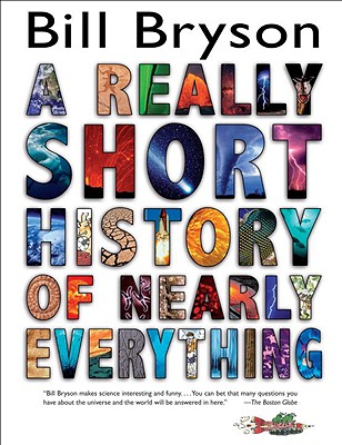A Really Short History of Nearly Everything, Bill Bryson