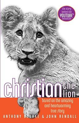 "Christian the Lion, ""Bourke, Anthony, Rendall, John"""