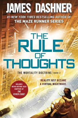The Rule of Thoughts (Mortality Doctrine, Book Two) (The Mortality Doctrine), James Dashner