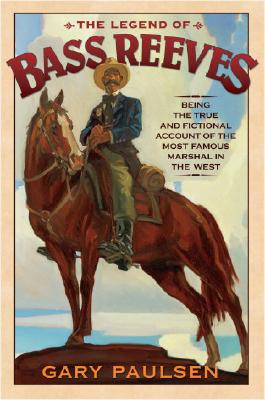Image for Legend of Bass Reeves: Being the True & Fictional Account of the Most Valiant Marshal in West