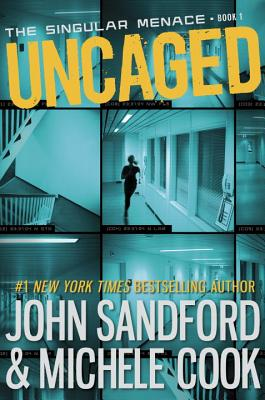 Uncaged (The Singular Menace, 1), Sandford, John; Cook, Michele