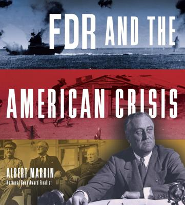 FDR and the American Crisis, Albert Marrin