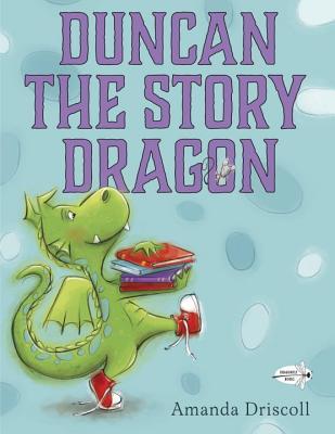 Duncan the Story Dragon, Amanda Driscoll