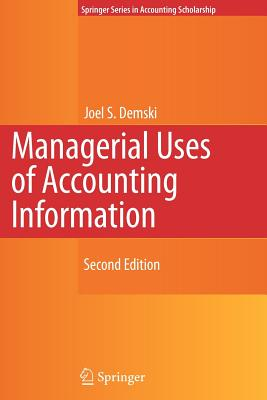 Managerial Uses of Accounting Information - Springer MyCopy Edition, Joel S. Demski (Author)
