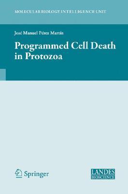 Image for Programmed Cell Death in Protozoa (Molecular Biology Intelligence Unit)