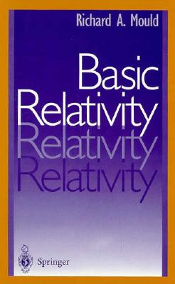 Basic Relativity, Richard A. Mould