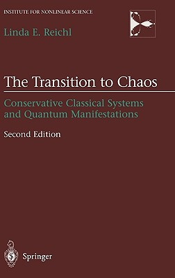 The Transition to Chaos: Conservative Classical Systems and Quantum Manifestations (Institute for Nonlinear Science), Reichl, Linda