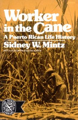 Image for Worker in the Cane: A Puerto Rican Life History