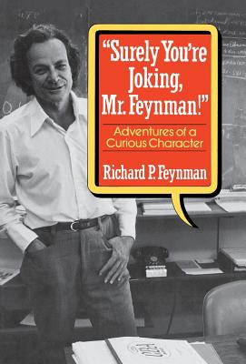 """Image for """"Surely You're Joking, Mr. Feynman"""": Adventures of a Curious Character"""