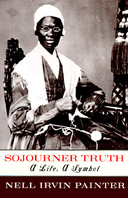 Image for Sojourner Truth : A Life, a Symbol