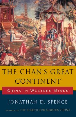 Image for The Chan's Great Continent, China in Western Minds