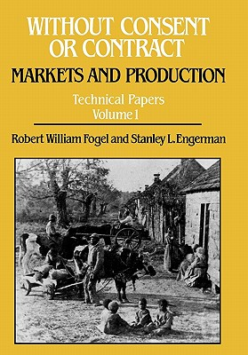 Image for Without Consent or Contract: Markets and Production, Technical Papers, Vol. I