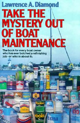 Image for TAKE THE MYSTERY OUT OF BOAT MAINTENANCE