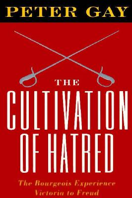 Image for The Cultivation of Hatred (Gay, Peter//Bourgeois Experience)