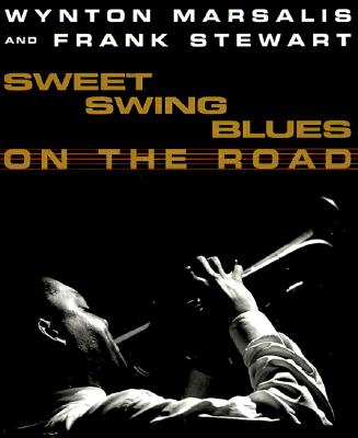 Image for Sweet Swing Blues on the Road: A Year with Wynton Marsalis and His Septet