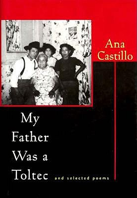 Image for My Father Was a Toltec: And Selected Poems : 1973 1988