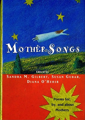 MotherSongs: Poems for, by, and about Mothers, Sandra M. Gilbert, Susan Gubar