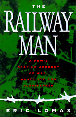 Image for The Railway Man: A POW's Searing Account of War, Brutality and Forgiveness