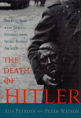 Image for The Death of Hitler: The Full Story With New Evidence from Secret Russian Archives