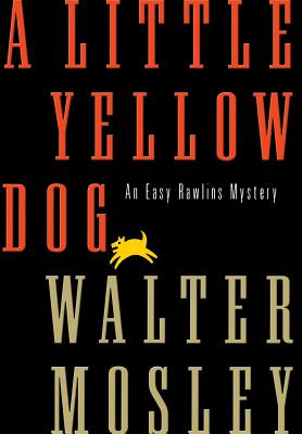 Image for A Little Yellow Dog: An Easy Rawlins Mystery (Easy Rawlins Mysteries)