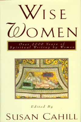 Image for WISE WOMEN OVER 2,000 YEARS OF SPIRITUAL WRITING BY WOMEN