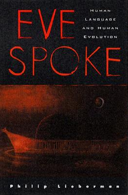 Eve Spoke: Human Language and Human Evolution, Lieberman, Philip
