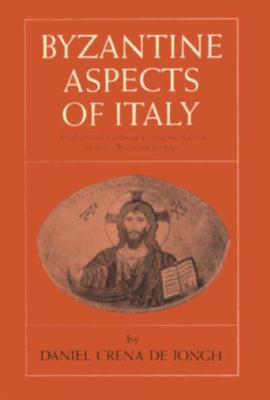 Image for Byzantine Aspects of Italy: An Illustrated Handbook Guiding the Traveler to Italy's Byzantine ..