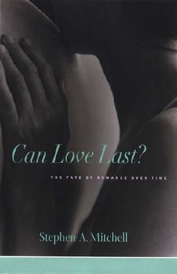 Image for Can Love Last : The Fate of Romance over Time