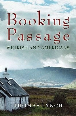 Booking Passage: We Irish and Americans, Lynch, Thomas