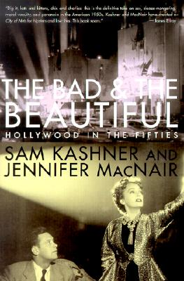 Image for The Bad and the Beautiful: Hollywood in the Fifties