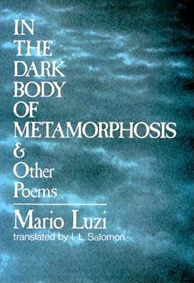 Image for In the Dark Body of Metamorphosis & Other Poems