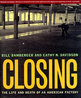 Image for Closing: The Life and Death of an American Factory