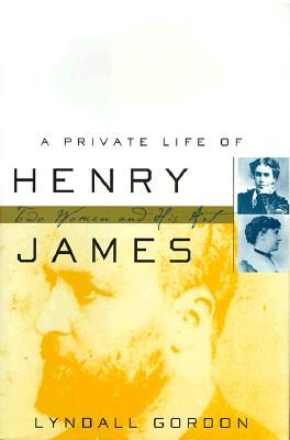 Image for A Private Life of Henry James: Two Women and His Art