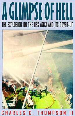 Image for A Glimpse of Hell: The Explosion on the USS Iowa and Its Cover-Up