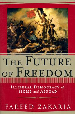 Image for FUTURE OF FREEDOM, THE ILLIBERAL DEMOCRACY AT HOME AND ABROAD