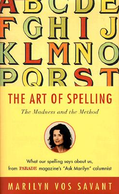 Image for The Art of Spelling: The Madness and the Method
