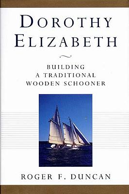 Image for Dorothy Elizabeth : Building a Traditional Wooden Schooner