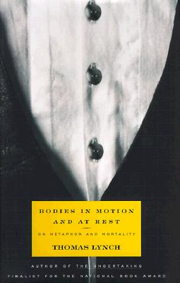 Image for Bodies in Motion and at Rest: On Metaphor and Mortality