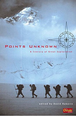Image for Points Unknown: A Century of Great Exploration